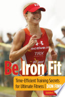 """Be Iron Fit: Time-Efficient Training Secrets for Ultimate Fitness"" by Don Fink"