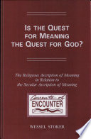 Is The Quest For Meaning The Quest For God