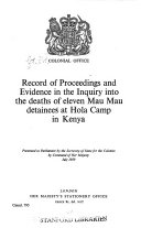 Record of Proceedings and Evidence in the Inquiry Into the Deaths of Eleven Mau Mau Detainees at Hola Camp in Kenya