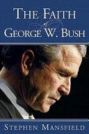 The Faith of George W. Bush [Pdf/ePub] eBook