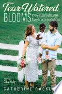 Tear Watered Blooms Book