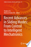 Recent Advances in Sliding Modes  From Control to Intelligent Mechatronics