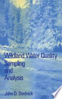 Wildland Water Quality Sampling and Analysis