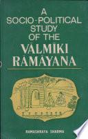 A Socio political Study of the V  lm  ki R  m  ya   a