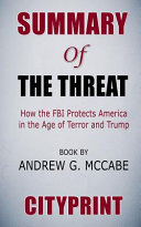 Summary of the Threat: How the FBI Protects America in the Age of Terror and Trump Book by Andrew G. McCabe Cityprint