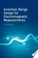 Anechoic Range Design For Electromagnetic Measurements Book