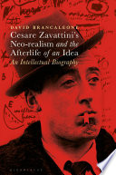 Cesare Zavattini S Neo Realism And The Afterlife Of An Idea