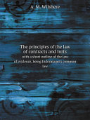 The principles of the law of contracts and torts