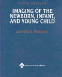 Imaging of the Newborn, Infant, and Young Child