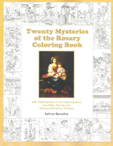 Twenty Mysteries of the Rosary Coloring Book Book