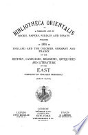 Bibliotheca Orientalis  Or  A Complete List of Books  Papers  Serials and Essays Published in     in England and the Colonies  Germany and France on the History  Languages  Religions  Antiquities  Literature and Geography of the East Book PDF