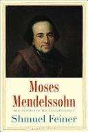 Moses Mendelssohn Sage of Modernity