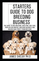 Starters Guide to Dog Breeding Business