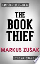 The Book Thief  A Novel By Markus Zusak   Conversation Starters Book