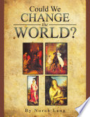 Could We Change The World  Book PDF