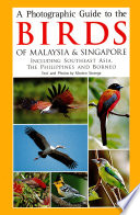 Photographic Guide to the Birds of Malaysia   Singapore