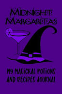 Midnight Margaritas My Magickal Potions and Recipes Journal