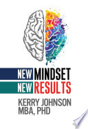 """New Mindset, New Results"" by Kerry Johnson"