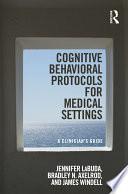 Cognitive Behavioral Protocols for Medical Settings