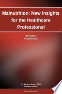 Malnutrition New Insights For The Healthcare Professional 2011 Edition Book PDF