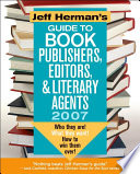 Jeff Herman's Guide to Book Publishers, Editors & Literary Agents 2007