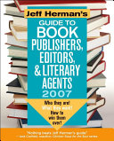 Jeff Herman s Guide to Book Publishers  Editors   Literary Agents 2007 Book