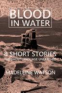 Blood in Water 8 Short Stories [Pdf/ePub] eBook
