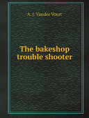 The bakeshop trouble shooter