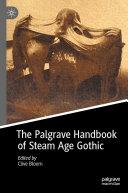 The Palgrave Handbook of Steam Age Gothic
