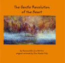 The Gentle Revolution of the Heart