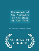 Documents of the Assembly of the State of New York   Scholar s Choice Edition