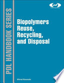 Biopolymers  Reuse  Recycling  and Disposal