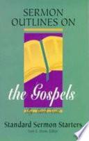 Sermon outlines on the Gospels