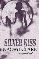 Silver Kiss