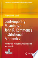 Contemporary Meanings of John R  Commons   s Institutional Economics