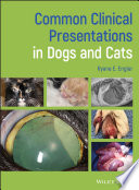 """""""Common Clinical Presentations in Dogs and Cats"""" by Ryane E. Englar"""