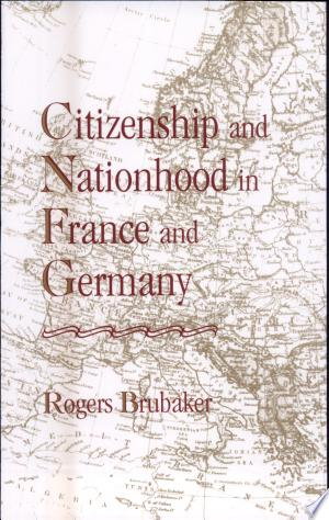Free Download Citizenship and Nationhood in France and Germany PDF - Writers Club
