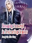 Becoming Immortal in Destructing Demons