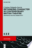 Rethinking Character in Contemporary British Theatre
