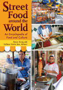 """Street Food around the World: An Encyclopedia of Food and Culture: An Encyclopedia of Food and Culture"" by Bruce Kraig, Colleen Taylor Sen Ph.D."