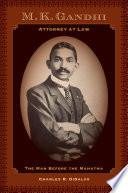 M K  Gandhi  Attorney at Law