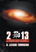 2013: Beginning an Era of Hope and Harmony