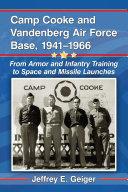 Camp Cooke and Vandenberg Air Force Base  1941 1966