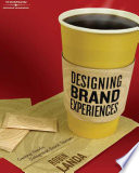 Designing Brand Experience  Creating Powerful Integrated Brand Solutions Book PDF