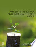 Applied Statistics for Environmental Science with R Book