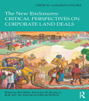 The New Enclosures  Critical Perspectives on Corporate Land Deals