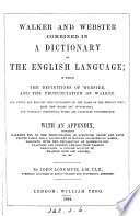 Walker and Webster combined in a dictionary of the English language Book PDF
