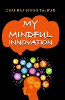 My Mindful Innovation [Pdf/ePub] eBook