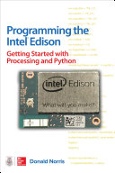 Programming the Intel Edison: Getting Started with Processing and Python Pdf/ePub eBook