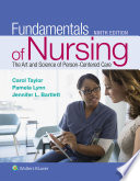"""Fundamentals of Nursing: The Art and Science of Person-Centered Care"" by Carol Taylor, Pamela Lynn, Jennifer Bartlett"